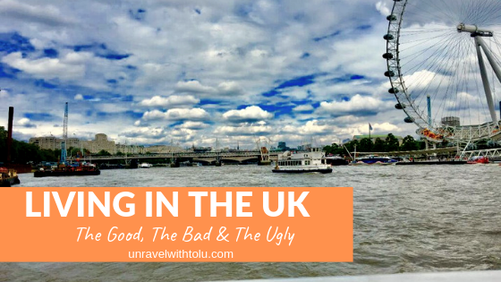 Living In The UK : The Good, The Bad & The Ugly