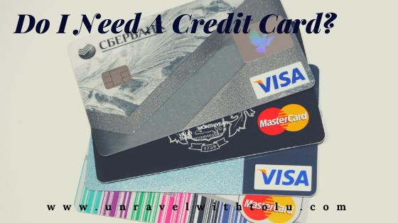 Do I Need A Credit Card_