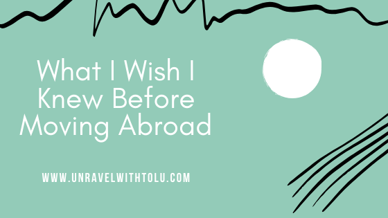 What I Wish I Knew Before Moving Abroad